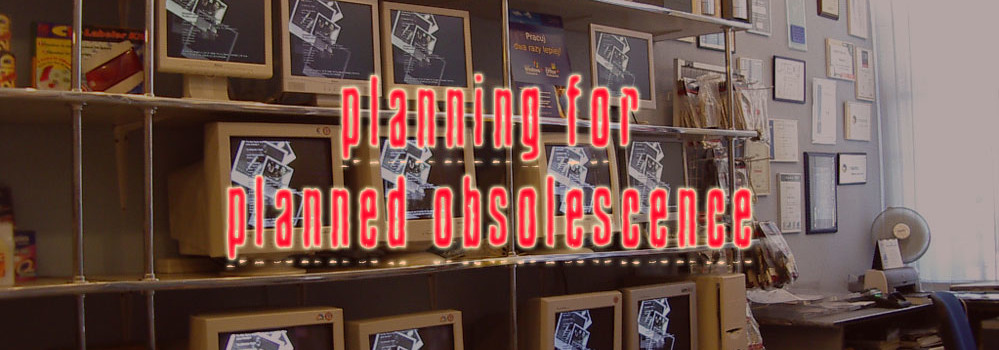 Planning for Planned Obsolescence