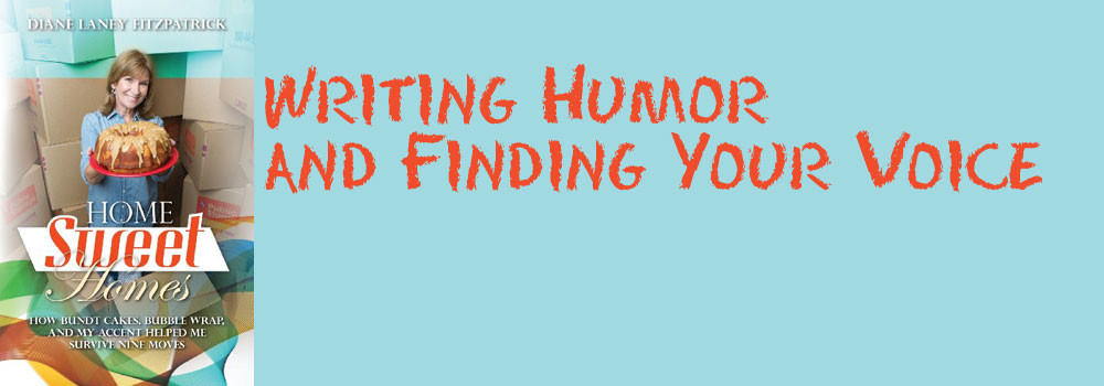 Writing Humor and Finding Your Voice by Diane Laney Fitzpatrick