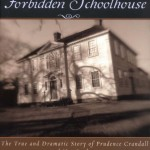The Forbidden Schoolhouse: The True and Dramatic Story of Prudence Crandall and Her Students (Bccb Blue Ribbon Nonfiction Book Award (Awards))
