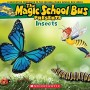 Magic School Bus Presents: Insects: A Nonfiction Companion to the Original Magic School Bus Series