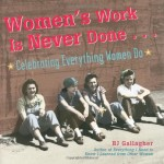 Women's Work Is Never Done: Celebrating Everything Women Do