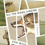 All the Birds, Singing: A Novel