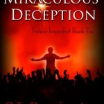 Miraculous Deception (Future Imperfect) (Volume 2)