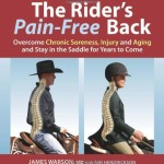 The Rider's Pain-Free Back: Overcome Chronic Soreness, Injury, and Aging, and Stay in the Saddle for Years to Come