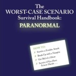 The Worst-Case Scenario Survival Handbook: Paranormal (Worst-Case Scenario Survival Handbooks)