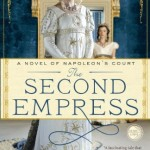 The Second Empress: A Novel of Napoleon's Court (Napoleon's Court Novels)