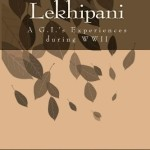 Journey to Lekhipani.: A G.I.'s Experiences in WWII
